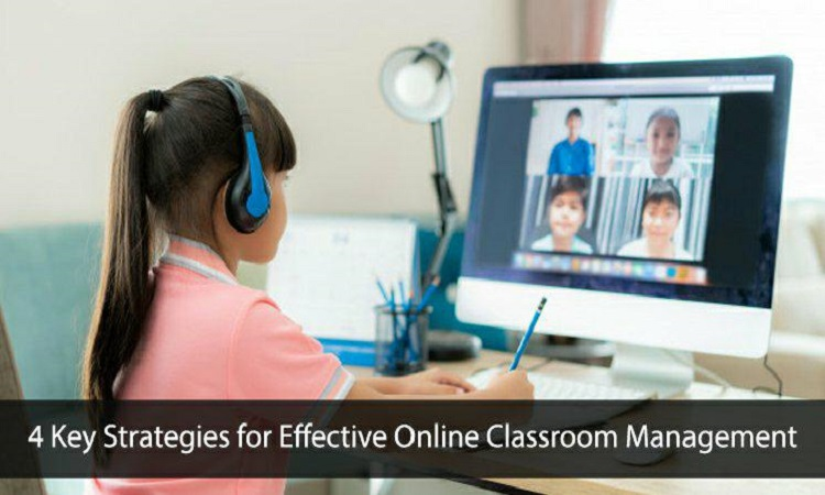 4 Key Strategies for Effective Online Classroom Management