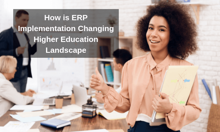 How is ERP Implementation Changing Higher Education Landscape