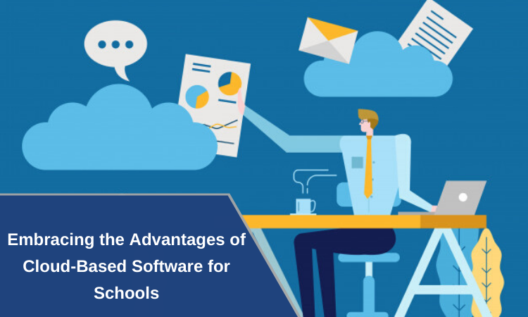 Embracing the Advantages of Cloud-Based Software for Schools