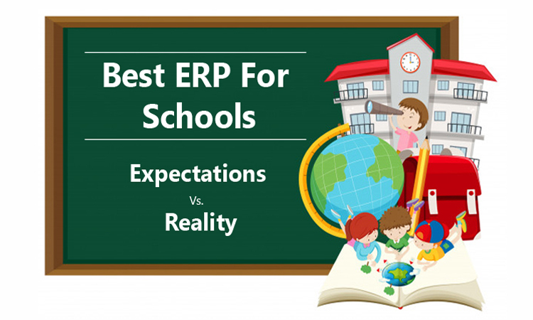 Best ERP for Schools - Expectations vs. Reality