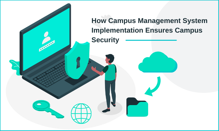 How Campus Management System Implementation Ensures Campus Security