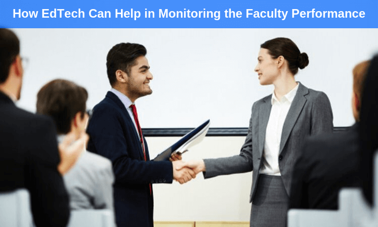 How EdTech Can Help in Monitoring the Faculty Performance