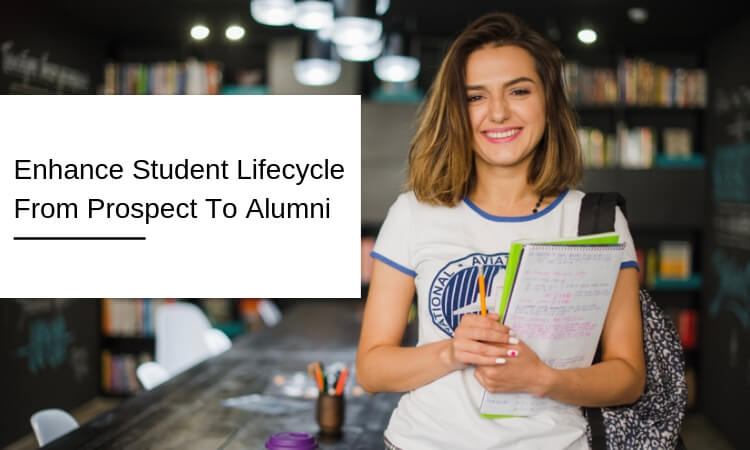 Enhance Student Lifecycle From Prospect To Alumni