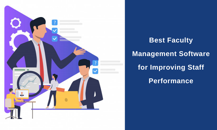 Best Faculty Management Software for Improving Staff Performance