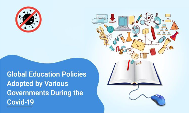 Global Education Policies Adopted by Various Governments during the Covid-19