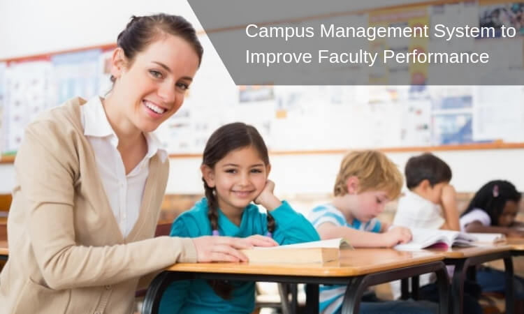 How To Improve Faculty Performance Via a Campus Management System