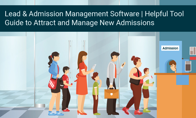 Lead & Admission Management Software | Helpful Tool Guide to Attract and Manage New Admissions