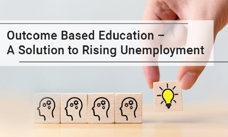 Outcome Based Education - A Solution to Rising Unemployment
