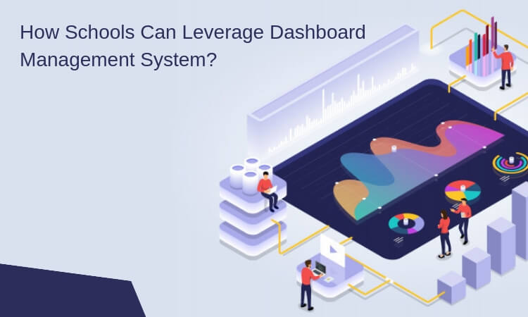 How Schools Can Leverage Dashboard Management System
