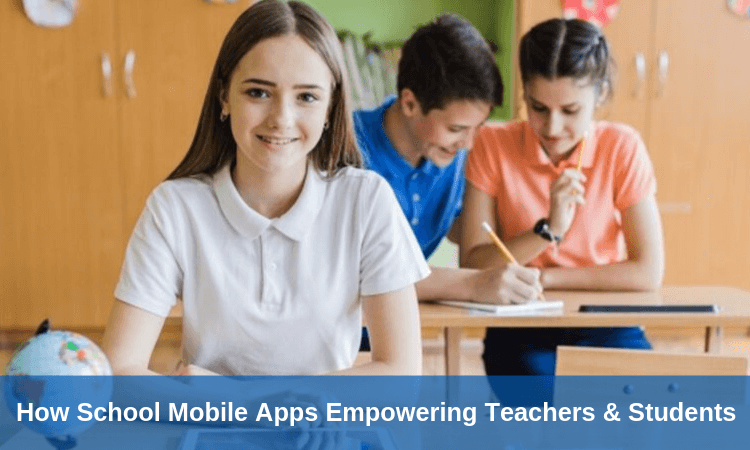 How School Mobile Apps Empowering Teachers & Students