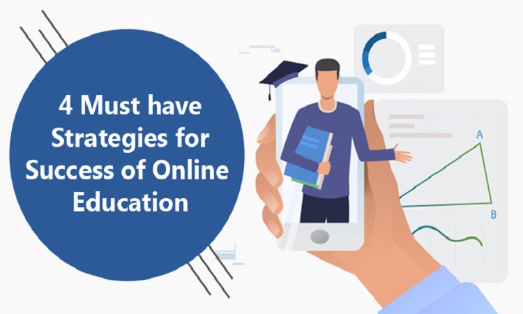 4 Must have Strategies for Success of Online Education