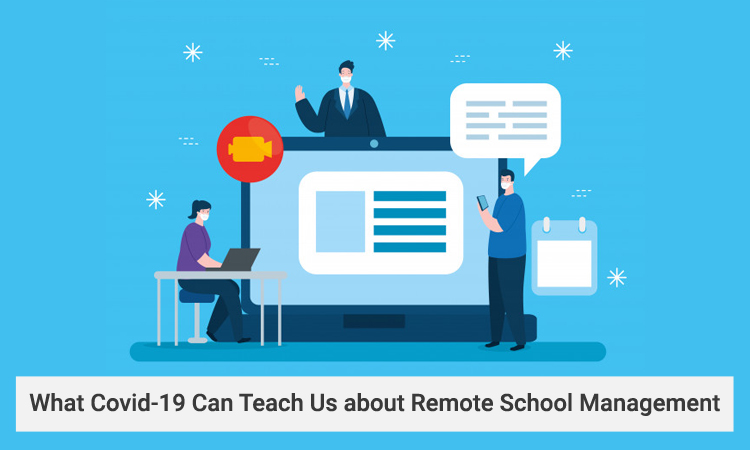 What Covid-19 Can Teach Us about Remote School Management